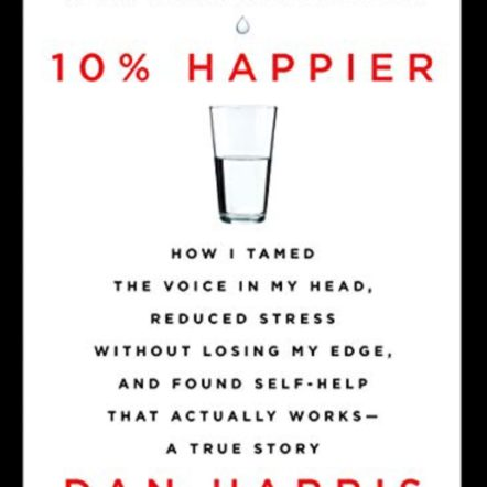 Stuff to Read; 10% Happier